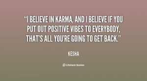 quote-Kesha-i-believe-in-karma-and-i-believe-5131.png