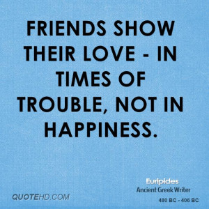 Name : euripides-quote-friends-show-their-love-in-times-of-trouble ...