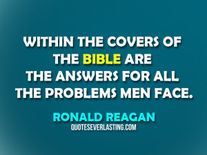 Within the covers of the Bible are the answers for all the problems ...