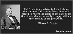 The Friend In My Adversity I Shall Always Cherish Most