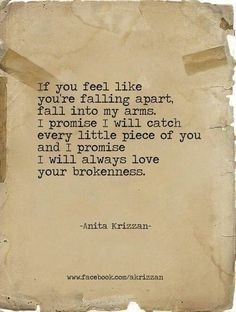 ... of you and I promise I will always love your brokenness. Anita Krizzan