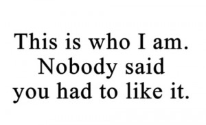 This is who I am quote