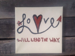 Quote, sign on canvas, Love will lead the way on Etsy, $12.00