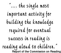 ... for eventual success in reading is reading aloud to children
