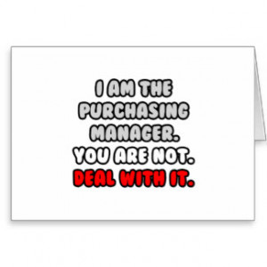 Deal With It ... Funny Purchasing Manager Greeting Cards