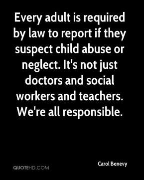is required by law to report if they suspect child abuse or neglect ...