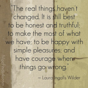 ... real things haven't changed- Real life quotes, real friendship quotes