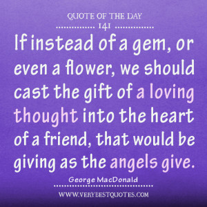 Friendship quotes, quote of the day, loving thought into the heart of ...