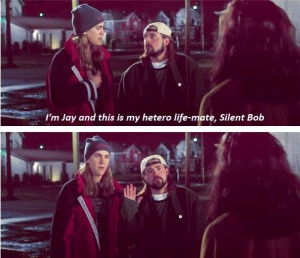 Jay And Silent Bob this is why i say hetero-life-mate lol