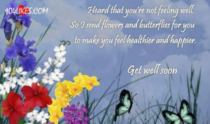 Heard that youre feeling well get well soon quote