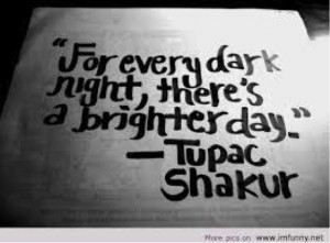 Tupac said some pretty deep things in his music but this definitely is ...