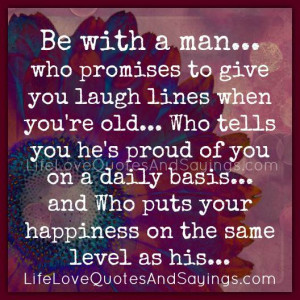 Be with a man… Who promises to give you laugh lines when you're ...