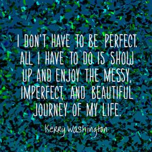 quotes-perfect-messy-journey-kerry-washington-480x480.jpg