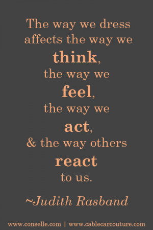 ... , and the way others react to us. - Judith Rasband quote on clothing