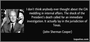 ... . It actually lay in the jurisdiction of Texas. - John Sherman Cooper