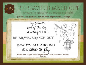 Be Brave...Branch Out