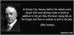 At Kansas City, Kansas, before the saloons were closed, they were ...