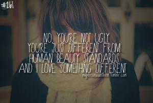 You Are Ugly Quotes http://www.tumblr.com/tagged/you%20are%20not ...