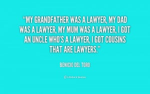 quote-Benicio-Del-Toro-my-grandfather-was-a-lawyer-my-dad-219470.png