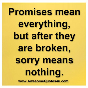 promises mean everything ...