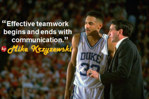 Effective teamwork begins and ends with communication.