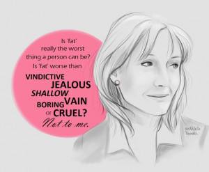 """... shallow', 'vain', 'boring' or 'cruel'? Not to me."""" -J.K. Rowling"""