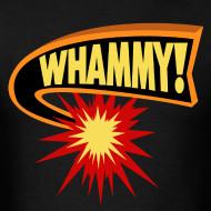 Design ~ Whammy anchorman t shirt