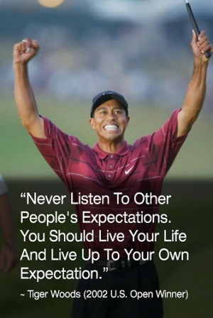 Tiger Woods Reach for the top you may be surprised how soon you can ...