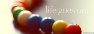 Click to get this life goes on facebook cover