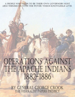 """... of """"Operations Against The Apache Indians"""" by General George Crook"""