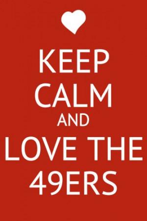 Keep Calm and Love 49ers