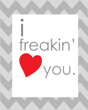 freakin love you quotes i love my dog quotes
