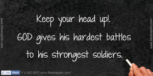 Inspirational - Inspiring God Quotes - Keep your head up. God give his ...