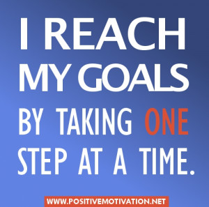 Daily Affirmation for achieving goals - I REACH MY GOALS BY TAKING ONE ...
