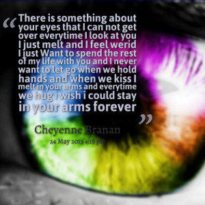 about your eyes that i can not get over everytime i look at you ...