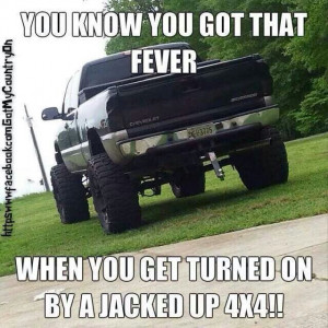 Jacked up truck   awesome sayings