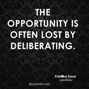 Nothing is more expensive than a missed opportunity