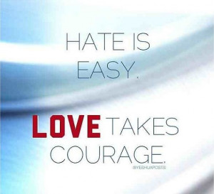 Quote of the Day - Love Takes Courage