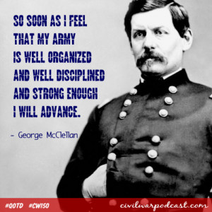 ... this day in 1826, George McClellan was born. Happy birthday, Belated
