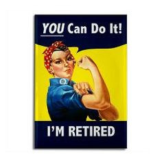 Rosie the Retired Riveter says, ''YOU can do it!'' This funny fridge ...