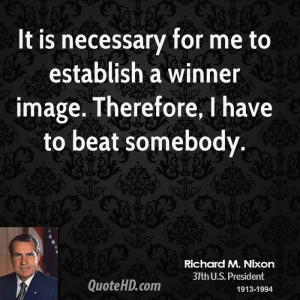 It is necessary for me to establish a winner image. Therefore, I have ...