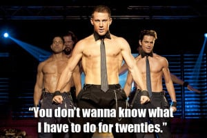 Magic Mike' movie quote