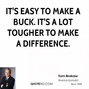 Tom Brokaw Business Quotes