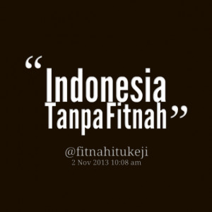 Quotes Picture: indonesia tanpa fitnah