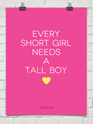 every tall boy needs a short girl framed quote