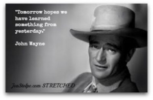 seen the movie with Bill Murray? This quote by John Wayne goes great ...