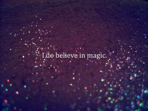 do believe in magic