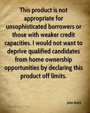 ... home ownership opportunities by declaring this product off limits