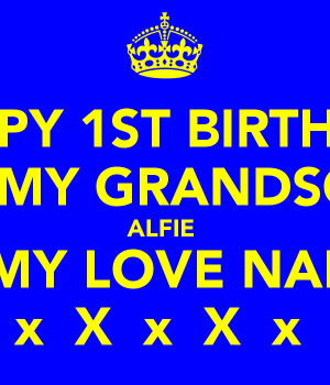 HAPPY 1ST BIRTHDAY TO MY GRANDSON ALFIE ALL MY LOVE NANNY X x X x X x ...