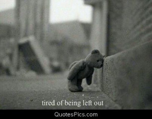 Tired of being left out – Teddy Bear